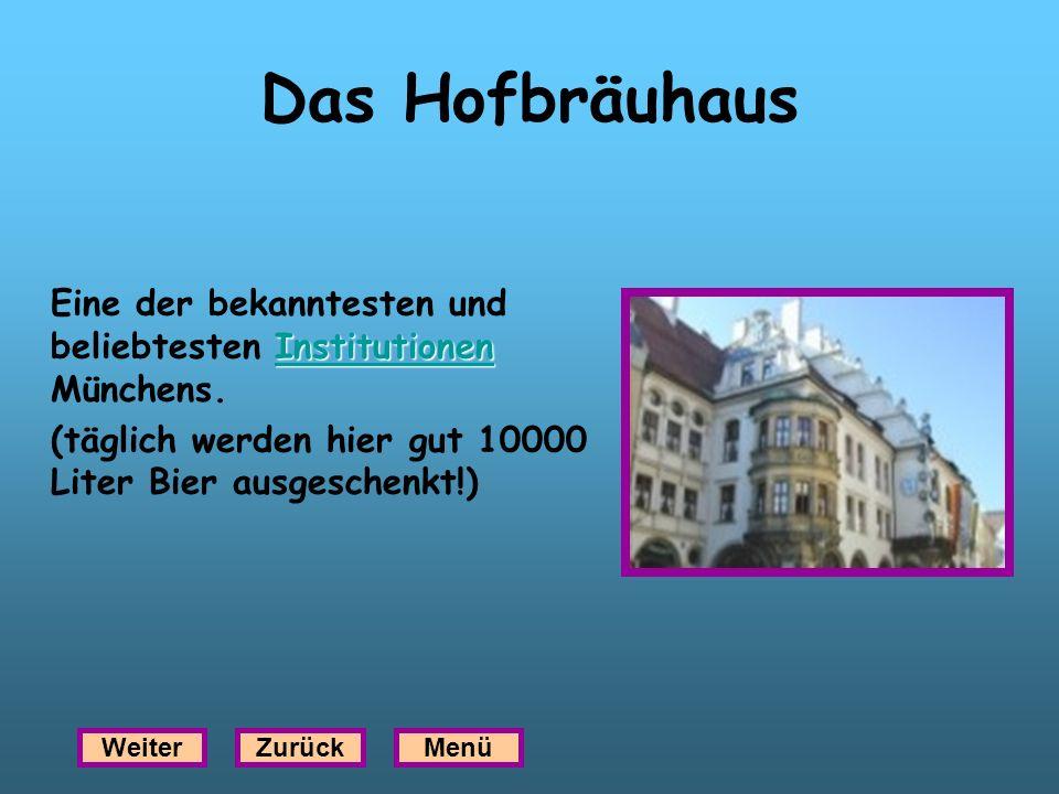 Das Hofbräuhaus Institutionen Institutionen Eine der bekanntesten und beliebtesten Institutionen Münchens.Institutionen (täglich werden hier gut 10000