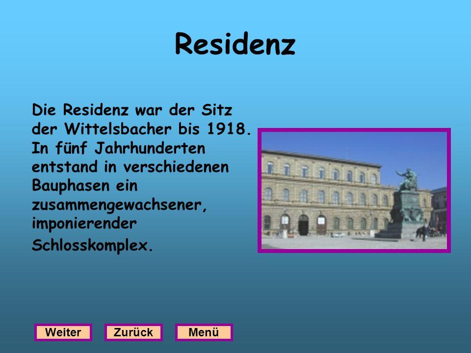 Residenz Die Residenz war der Sitz der Wittelsbacher bis 1918. In fünf Jahrhunderten entstand in verschiedenen Bauphasen ein zusammengewachsener, impo