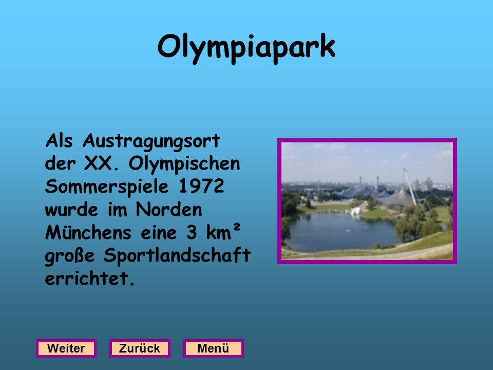 Olympiapark Als Austragungsort der XX. Olympischen Sommerspiele 1972 wurde im Norden Münchens eine 3 km² große Sportlandschaft errichtet. WeiterZurück