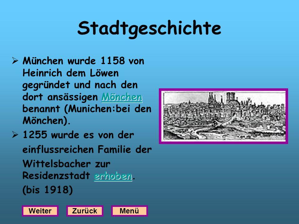 Stadtgeschichte Mönchen Mönchen München wurde 1158 von Heinrich dem Löwen gegründet und nach den dort ansässigen Mönchen benannt (Munichen:bei den Mön