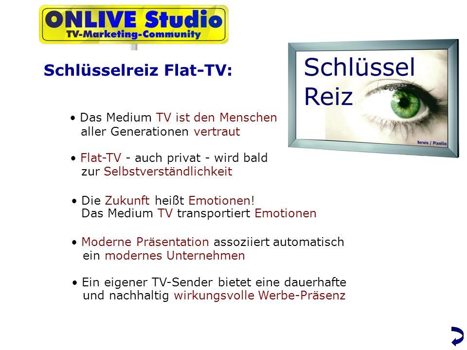 Schlüsselreiz Flat-TV: Das Medium TV ist den Menschen Flat-TV - auch privat - wird bald Die Zukunft heißt Emotionen.