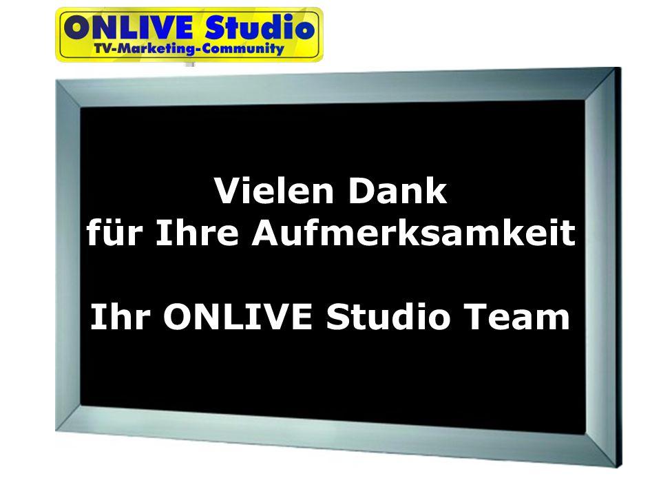 Vielen Dank für Ihre Aufmerksamkeit Ihr ONLIVE Studio Team