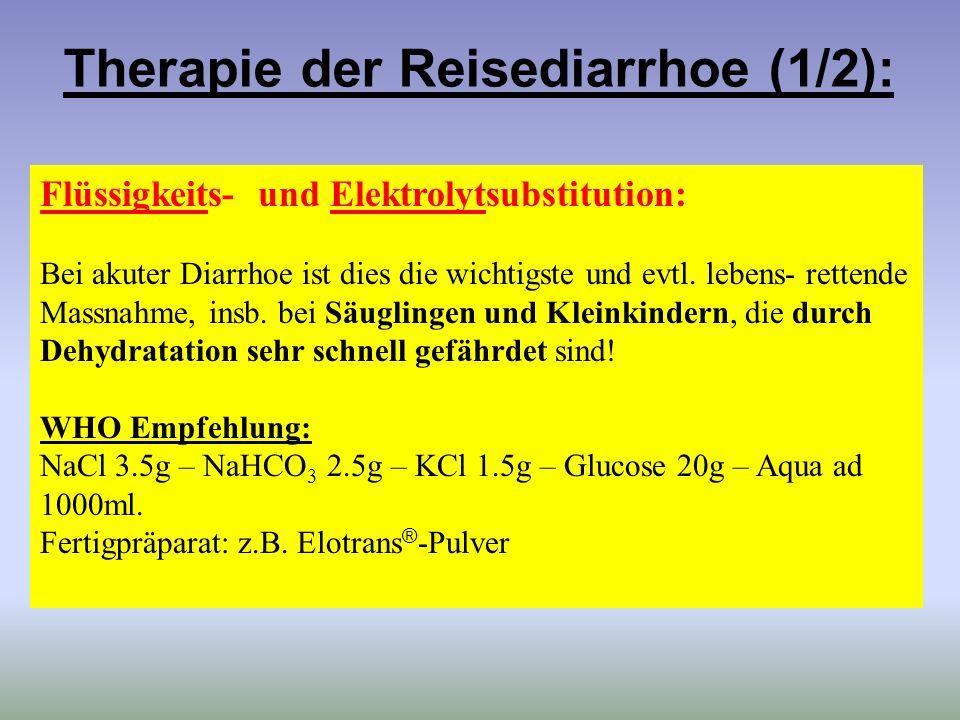 Therapie der Reisediarrhoe (1/2): Flüssigkeits- und Elektrolytsubstitution: Bei akuter Diarrhoe ist dies die wichtigste und evtl. lebens- rettende Mas