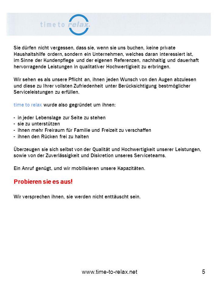 www.time-to-relax.net5 Sie dürfen nicht vergessen, dass sie, wenn sie uns buchen, keine private Haushaltshilfe ordern, sondern ein Unternehmen, welche