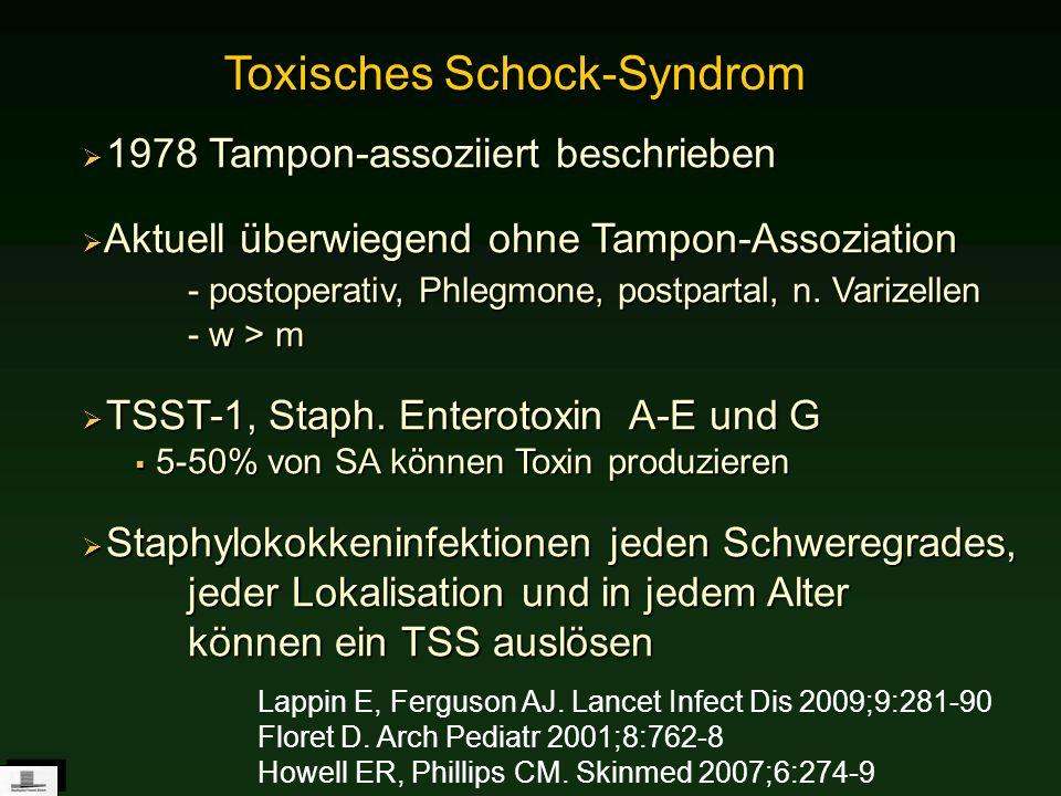 1978 Tampon-assoziiert beschrieben 1978 Tampon-assoziiert beschrieben Aktuell überwiegend ohne Tampon-Assoziation - postoperativ, Phlegmone, postparta