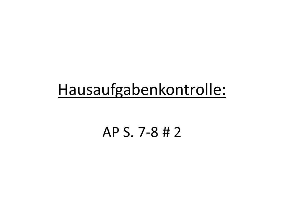 Hausaufgabenkontrolle: AP S. 7-8 # 2