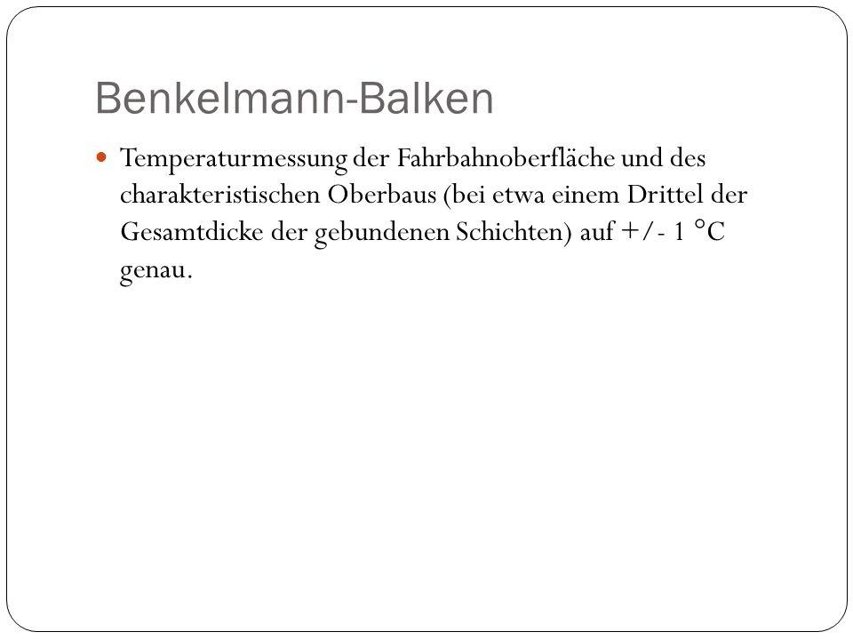 Benkelmann-Balken Temperaturmessung der Fahrbahnoberfläche und des charakteristischen Oberbaus (bei etwa einem Drittel der Gesamtdicke der gebundenen