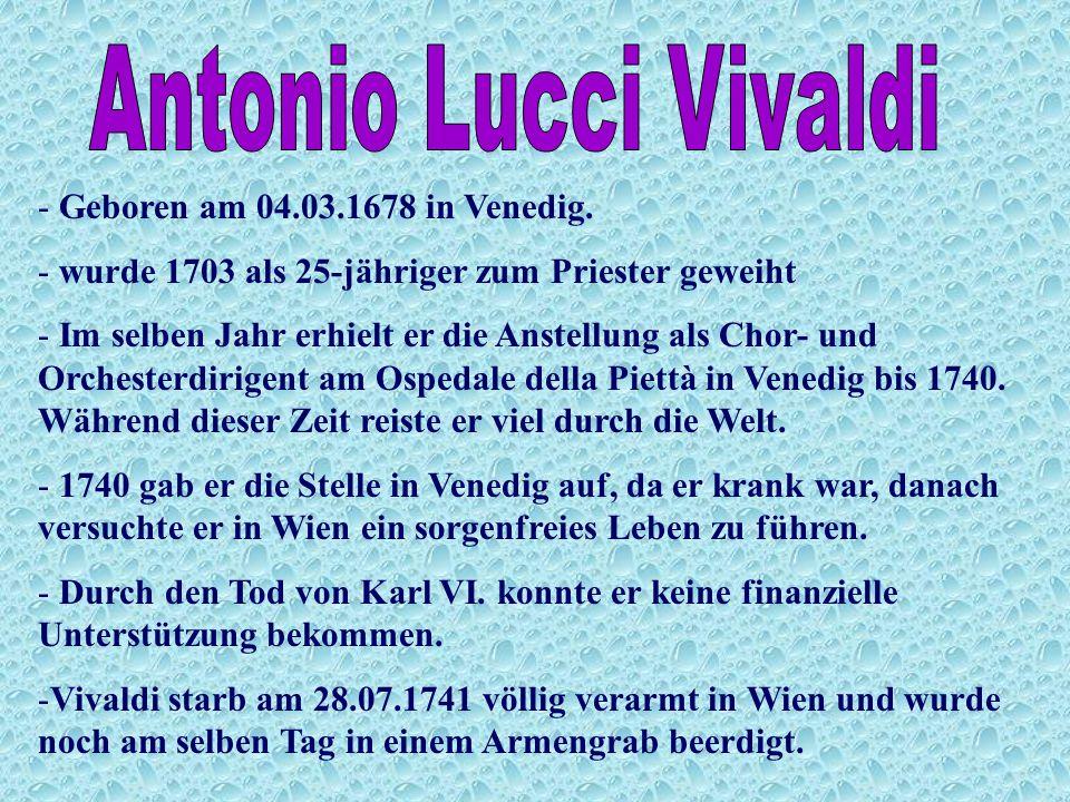 - Geboren am 04.03.1678 in Venedig.