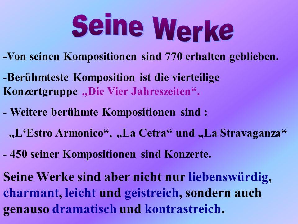 -Von seinen Kompositionen sind 770 erhalten geblieben.