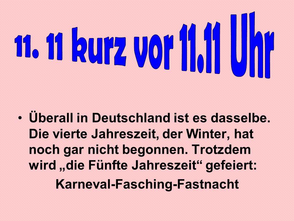 Überall in Deutschland ist es dasselbe. Die vierte Jahreszeit, der Winter, hat noch gar nicht begonnen. Trotzdem wird die Fünfte Jahreszeit gefeiert: