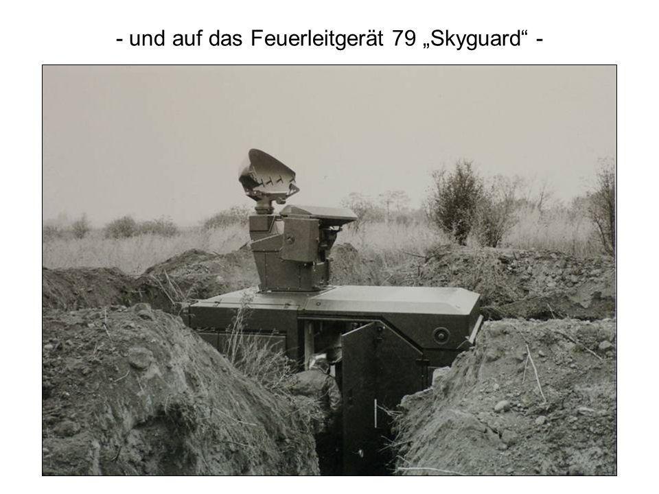 - und auf das Feuerleitgerät 79 Skyguard -