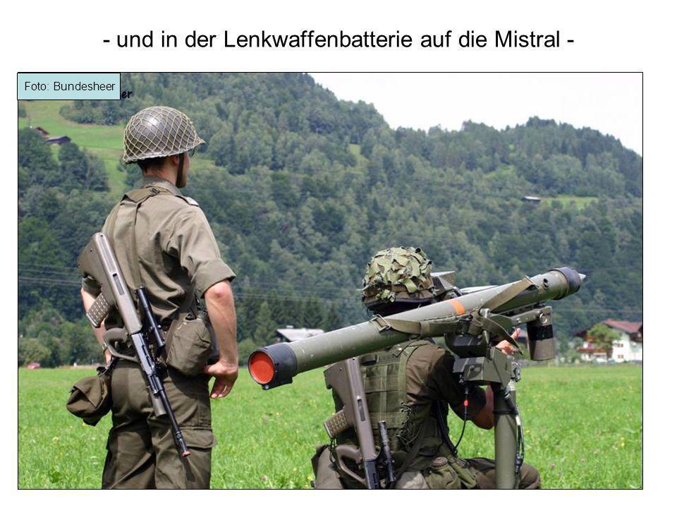 - und in der Lenkwaffenbatterie auf die Mistral - Foto: Bundesheer