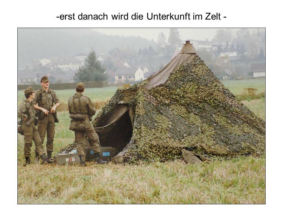 -erst danach wird die Unterkunft im Zelt -