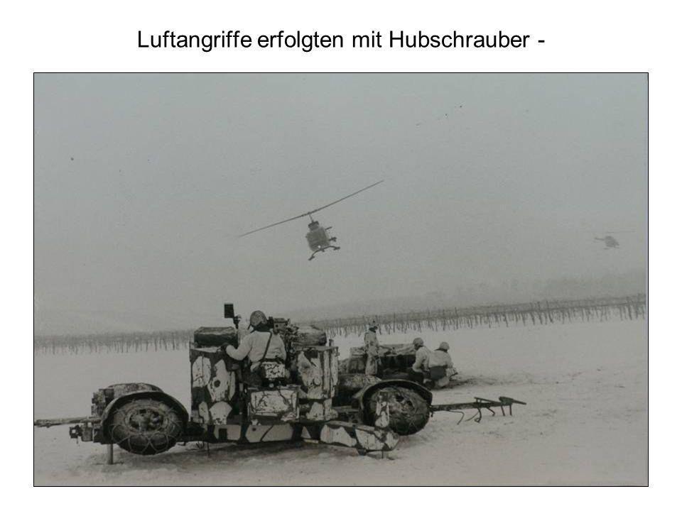 Luftangriffe erfolgten mit Hubschrauber -