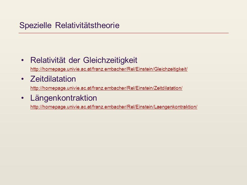 Spezielle Relativitätstheorie Relativität der Gleichzeitigkeit http://homepage.univie.ac.at/franz.embacher/Rel/Einstein/Gleichzeitigkeit/ http://homep