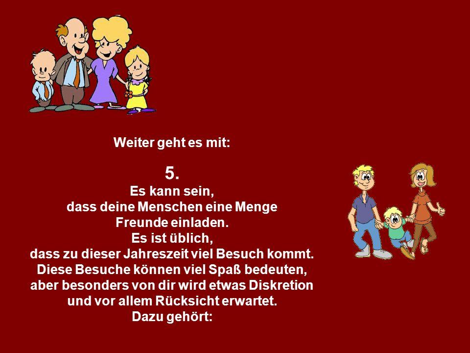 211142584/10 popcorn-fun.de Weiter geht es mit: 5. Es kann sein, dass deine Menschen eine Menge Freunde einladen. Es ist üblich, dass zu dieser Jahres