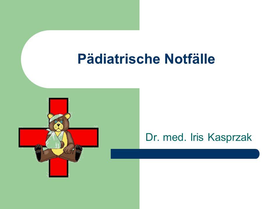 Pädiatrische Notfälle Dr. med. Iris Kasprzak
