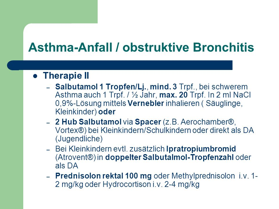 Asthma-Anfall / obstruktive Bronchitis Therapie II – Salbutamol 1 Tropfen/Lj., mind.