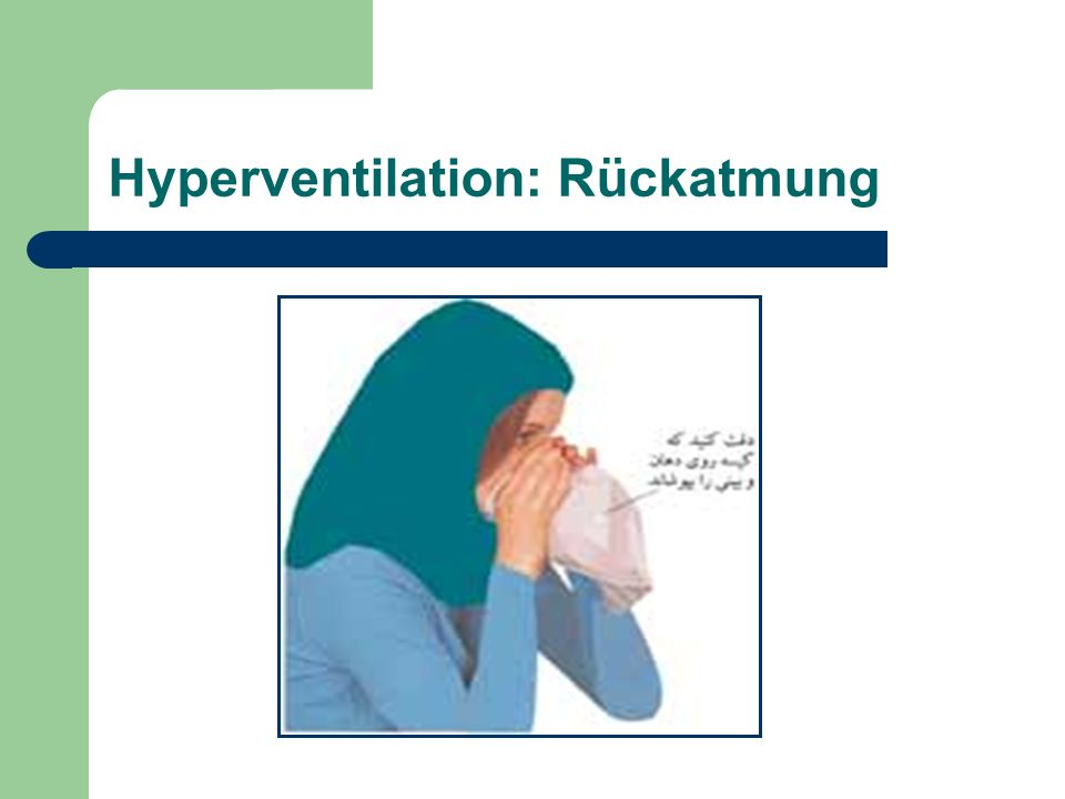Hyperventilation: Rückatmung
