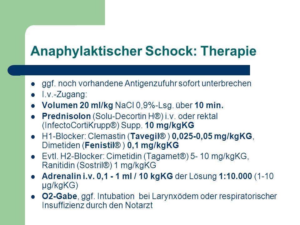 Anaphylaktischer Schock: Therapie ggf.