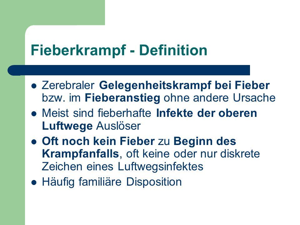 Fieberkrampf - Definition Zerebraler Gelegenheitskrampf bei Fieber bzw.