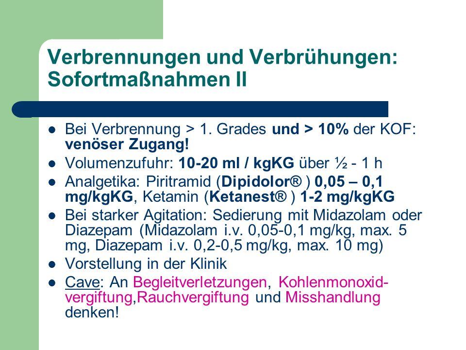 Verbrennungen und Verbrühungen: Sofortmaßnahmen II Bei Verbrennung > 1.