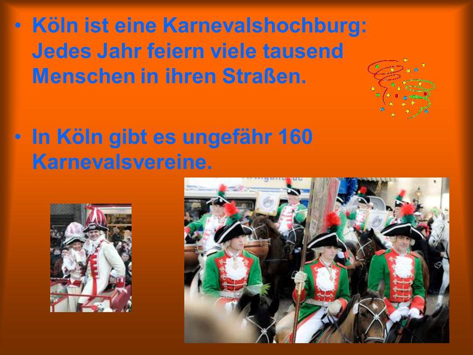 Köln ist eine Karnevalshochburg: Jedes Jahr feiern viele tausend Menschen in ihren Straßen.