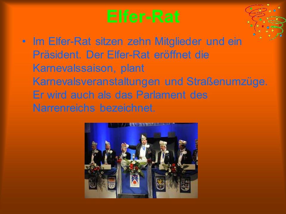 Elfer-Rat Im Elfer-Rat sitzen zehn Mitglieder und ein Präsident.