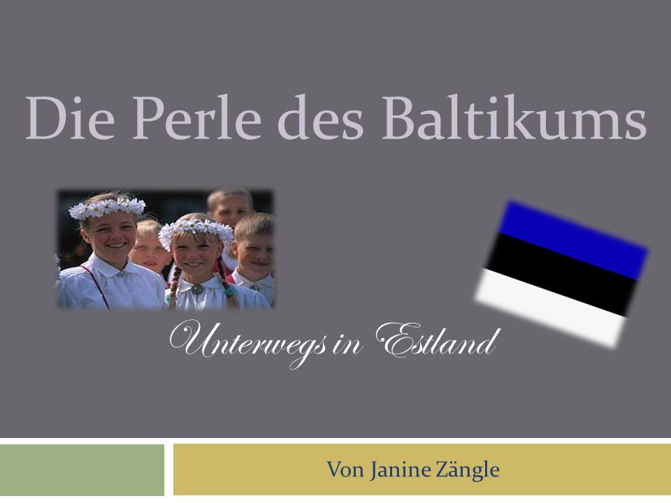 Die Perle des Baltikums Unterwegs in Estland Von Janine Zängle