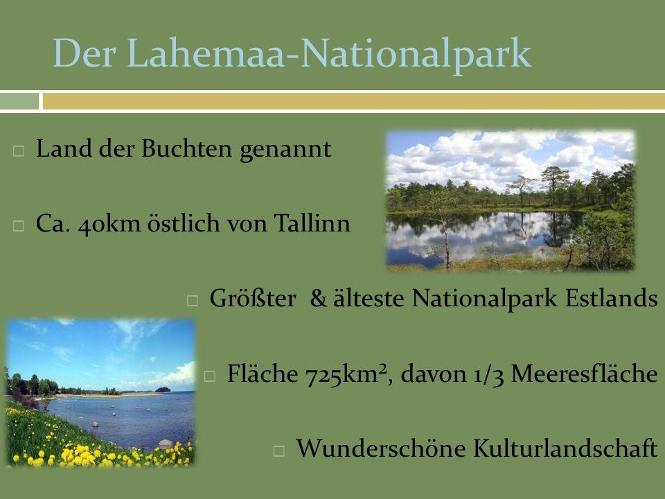 Der Lahemaa-Nationalpark Land der Buchten genannt Ca.
