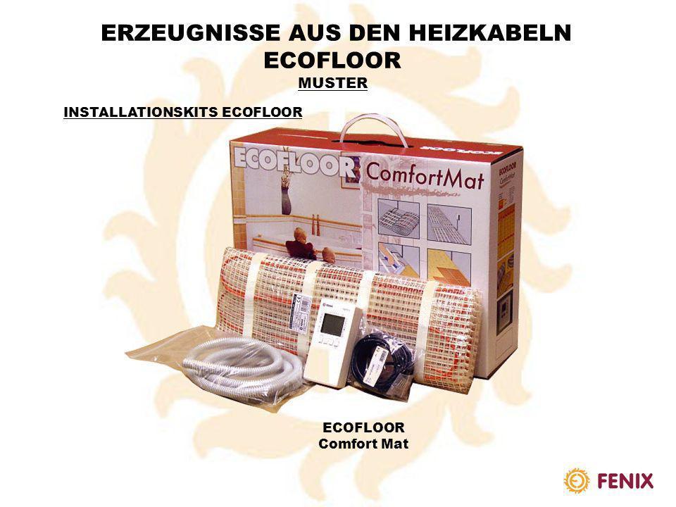 ERZEUGNISSE AUS DEN HEIZKABELN ECOFLOOR MUSTER 4. INSTALLATIONSKITS ECOFLOOR ECOFLOOR Cable Kit