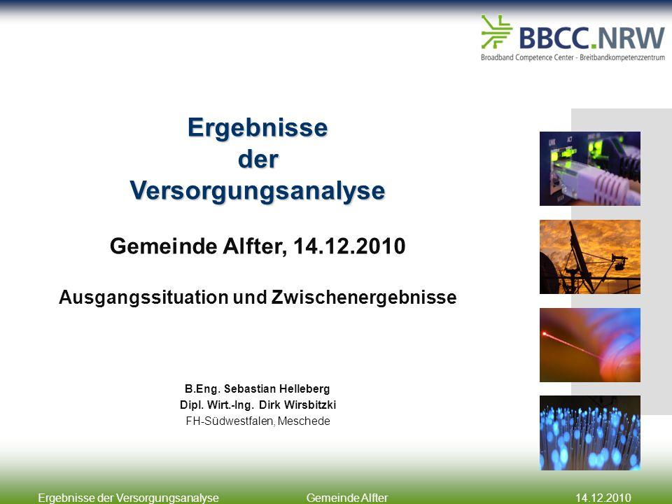 Ergebnisse der VersorgungsanalyseGemeinde Alfter14.12.2010 Ergebnisse der Versorgungsanalyse Gemeinde Alfter, 14.12.2010 Ausgangssituation und Zwischenergebnisse B.Eng.