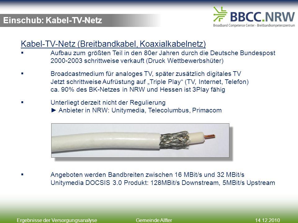 Ergebnisse der VersorgungsanalyseGemeinde Alfter14.12.2010 Einschub: Kabel-TV-Netz Kabel-TV-Netz (Breitbandkabel, Koaxialkabelnetz) Aufbau zum größten