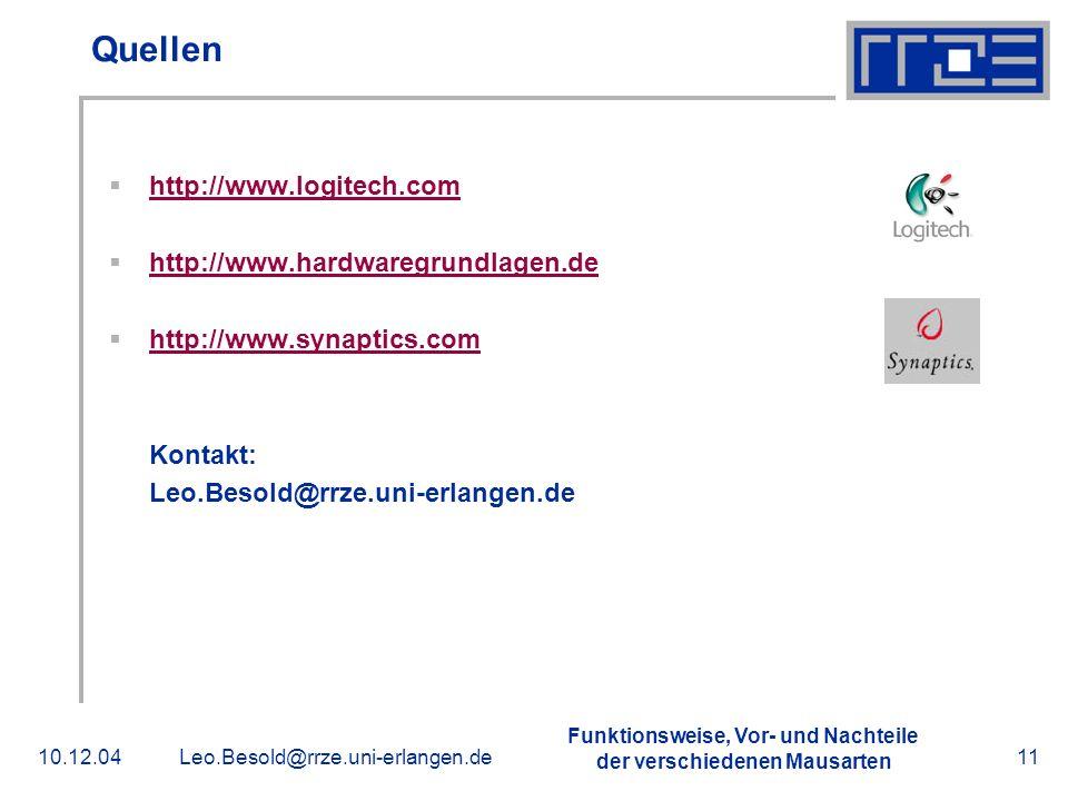 Funktionsweise, Vor- und Nachteile der verschiedenen Mausarten 10.12.04Leo.Besold@rrze.uni-erlangen.de11 Quellen http://www.logitech.com http://www.ha