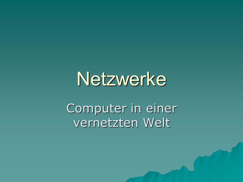 Netzwerke Computer in einer vernetzten Welt