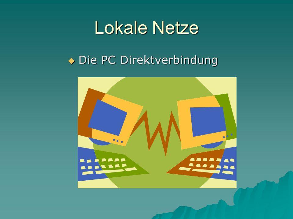 Lokale Netze Die PC Direktverbindung Die PC Direktverbindung