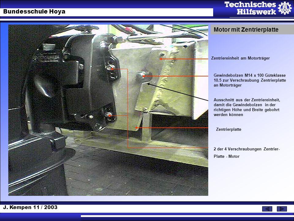J. Kempen 11 / 2003 Bundesschule Hoya Motor mit Zentrierplatte Zentriereinheit am Motorträger Gewindebolzen M14 x 100 Güteklasse 10.5 zur Verschraubun