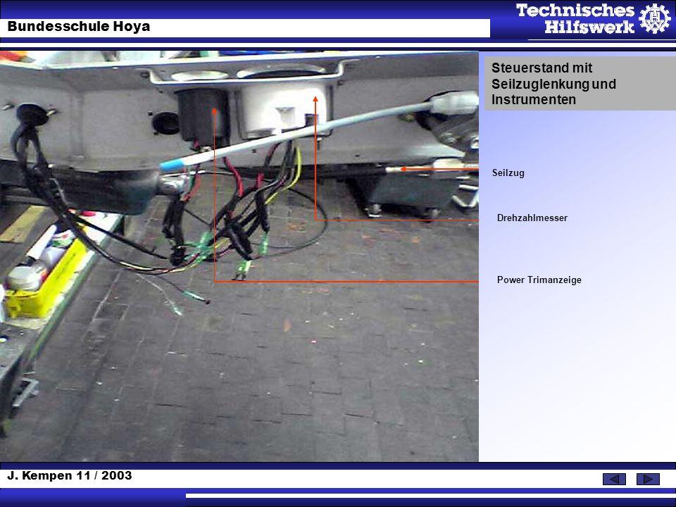 J. Kempen 11 / 2003 Bundesschule Hoya Steuerstand mit Seilzuglenkung und Instrumenten Seilzug Drehzahlmesser Power Trimanzeige