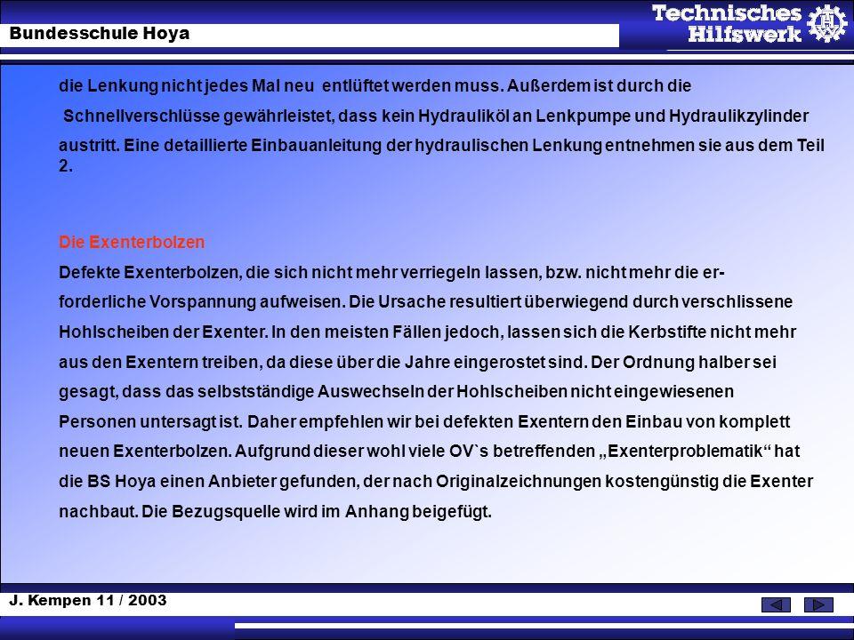 J. Kempen 11 / 2003 Bundesschule Hoya die Lenkung nicht jedes Mal neu entlüftet werden muss. Außerdem ist durch die Schnellverschlüsse gewährleistet,