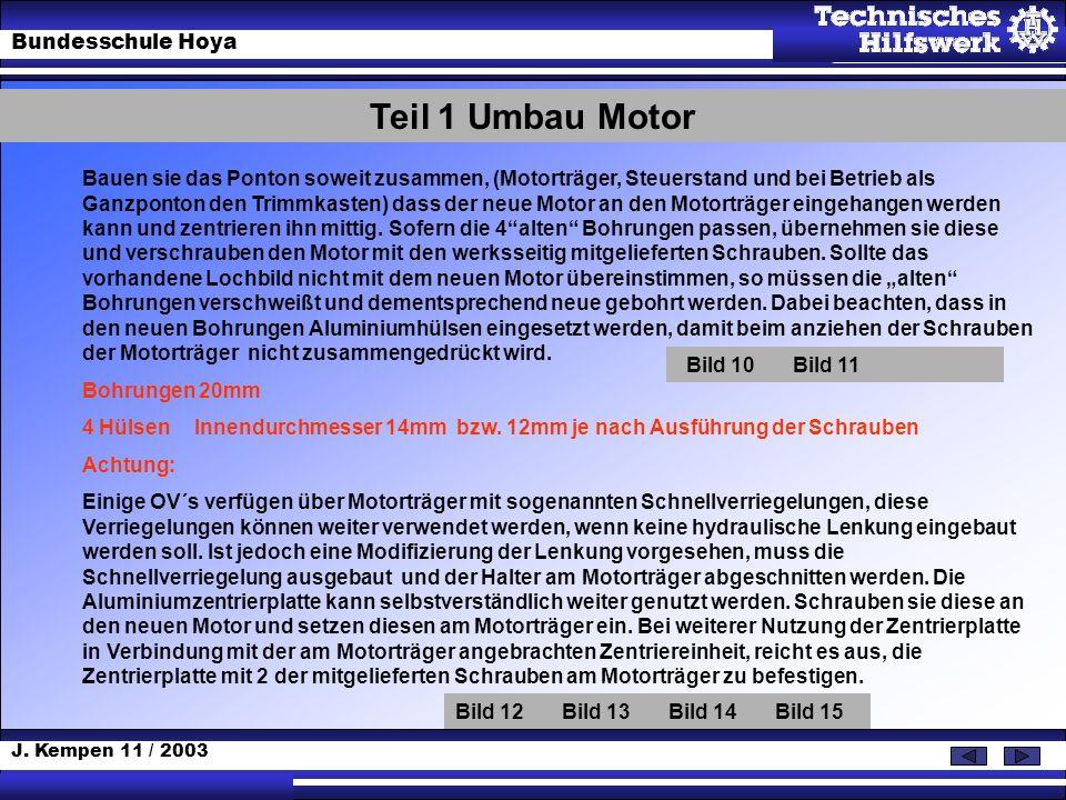 J. Kempen 11 / 2003 Bundesschule Hoya Teil 1 Umbau Motor Bauen sie das Ponton soweit zusammen, (Motorträger, Steuerstand und bei Betrieb als Ganzponto