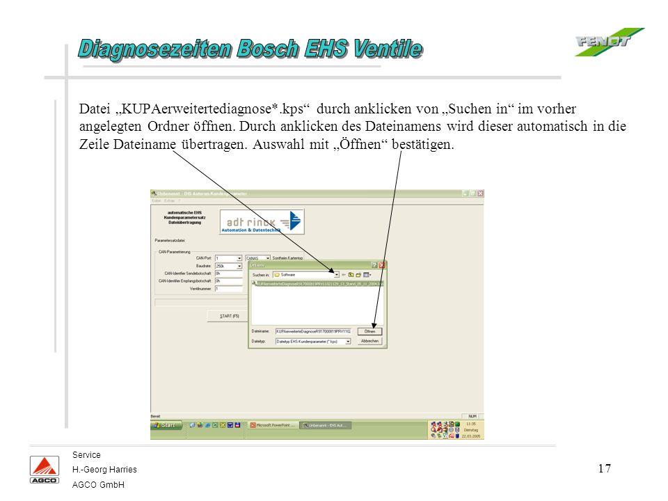 17 Service H.-Georg Harries AGCO GmbH Datei KUPAerweitertediagnose*.kps durch anklicken von Suchen in im vorher angelegten Ordner öffnen. Durch anklic