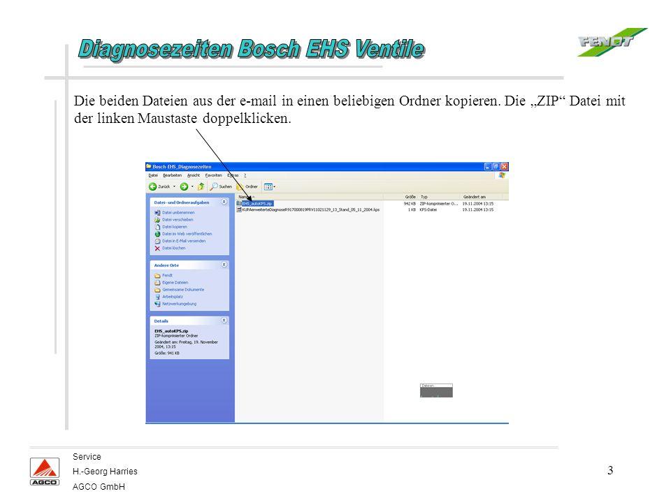3 Service H.-Georg Harries AGCO GmbH Die beiden Dateien aus der e-mail in einen beliebigen Ordner kopieren. Die ZIP Datei mit der linken Maustaste dop