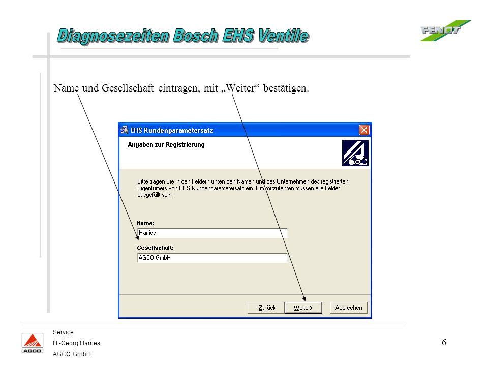 6 Service H.-Georg Harries AGCO GmbH Name und Gesellschaft eintragen, mit Weiter bestätigen.