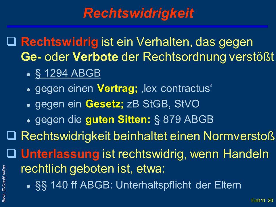 Einf 11 20 Barta: Zivilrecht online Rechtswidrigkeit qRechtswidrig ist ein Verhalten, das gegen Ge- oder Verbote der Rechtsordnung verstößt l § 1294 A