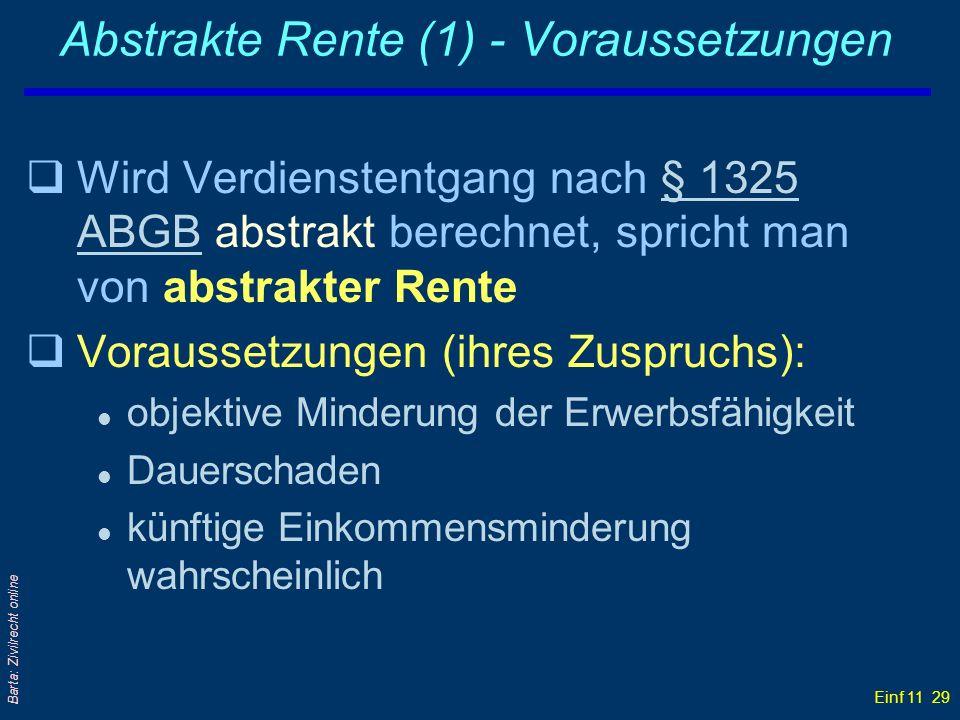 Einf 11 29 Barta: Zivilrecht online Abstrakte Rente (1) - Voraussetzungen qWird Verdienstentgang nach § 1325 ABGB abstrakt berechnet, spricht man von