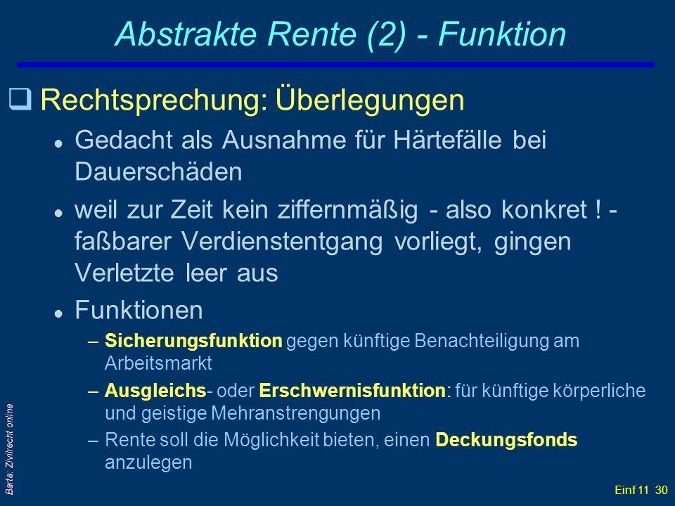 Einf 11 30 Barta: Zivilrecht online Abstrakte Rente (2) - Funktion qRechtsprechung: Überlegungen l Gedacht als Ausnahme für Härtefälle bei Dauerschäde