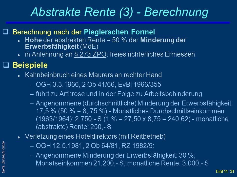 Einf 11 31 Barta: Zivilrecht online Abstrakte Rente (3) - Berechnung qBerechnung nach der Pieglerschen Formel l Höhe der abstrakten Rente = 50 % der M
