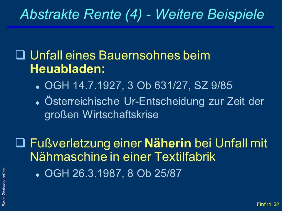Einf 11 32 Barta: Zivilrecht online Abstrakte Rente (4) - Weitere Beispiele qUnfall eines Bauernsohnes beim Heuabladen: l OGH 14.7.1927, 3 Ob 631/27,