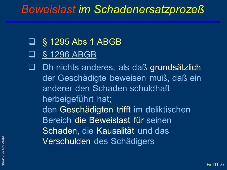 Einf 11 37 Barta: Zivilrecht online Beweislast im Schadenersatzprozeß q§ 1295 Abs 1 ABGB q§ 1296 ABGB§ 1296 ABGB qDh nichts anderes, als daß grundsätz