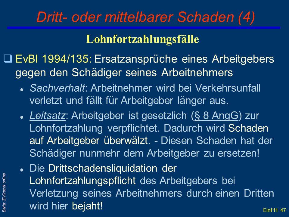 Einf 11 47 Barta: Zivilrecht online Dritt- oder mittelbarer Schaden (4) qEvBl 1994/135: Ersatzansprüche eines Arbeitgebers gegen den Schädiger seines